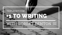 +1 to Writing: A Conversation with Robert Denton III, Part 2