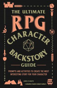 The Cover of The Ultimate RPG Character Backstory Guide by James D'Amato