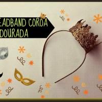 DIY: HEADBAND COROA DOURADA