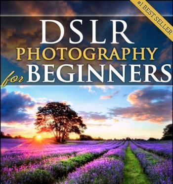DSLR Photography for Beginners Review