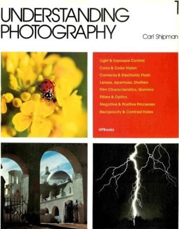 Understanding Photography – by Carl Shipman Review