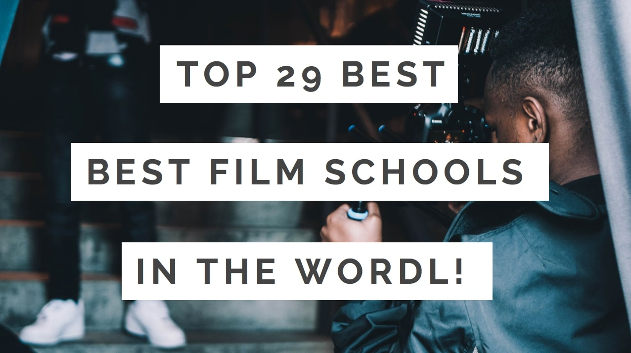 Top 29 Best Film Schools In The World To Study At! | Tripodyssey