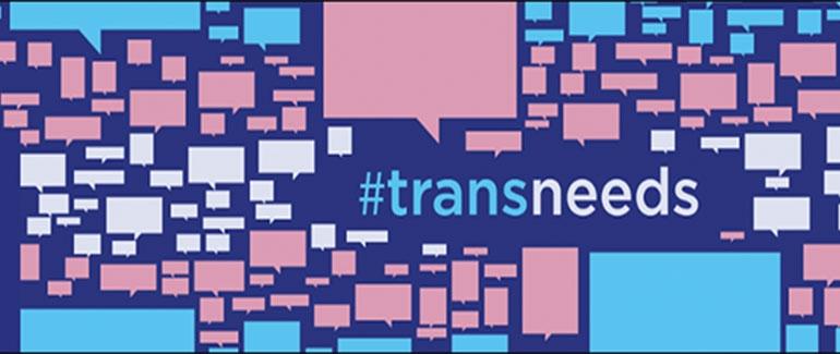 Trans Needs