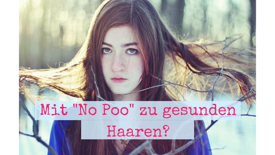 "Mit ""No Poo"" zu gesunden Haaren?"