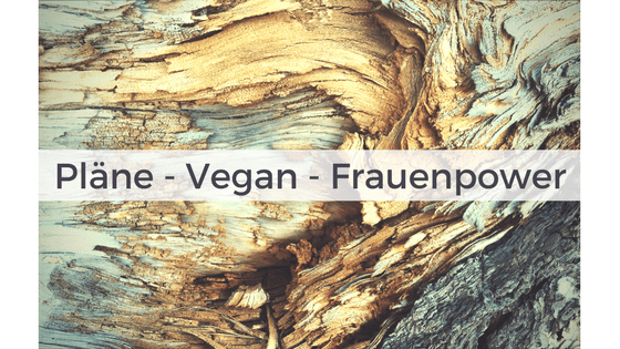 Pläne - Vegan - Frauenpower Titelbild