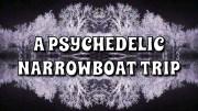 Psychedelic Narrowboat Trip