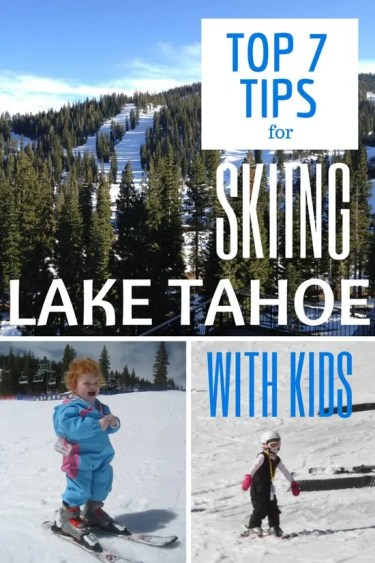 Top 7 Tips for Skiing Lake Tahoe with Kids   Trips With Tykes