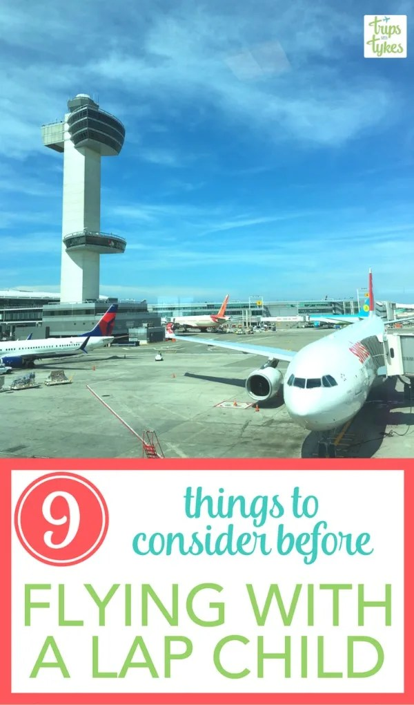 Are you considering taking your baby or toddler as a lap child on your next plane flight? Make the right decision for your budget, comfort and safety with these top 9 things to consider before booking a flight with a lap baby.