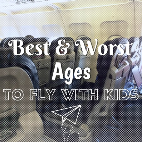 Best & Worst Ages to Fly With Babies & Kids