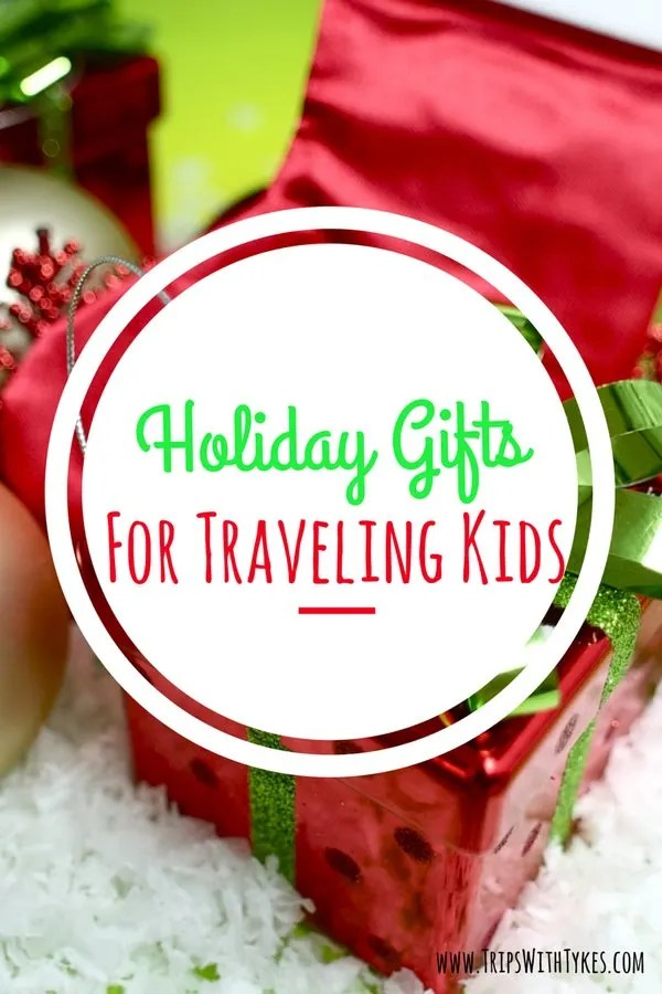 Holiday Gift Guide: Gifts for Traveling Kids