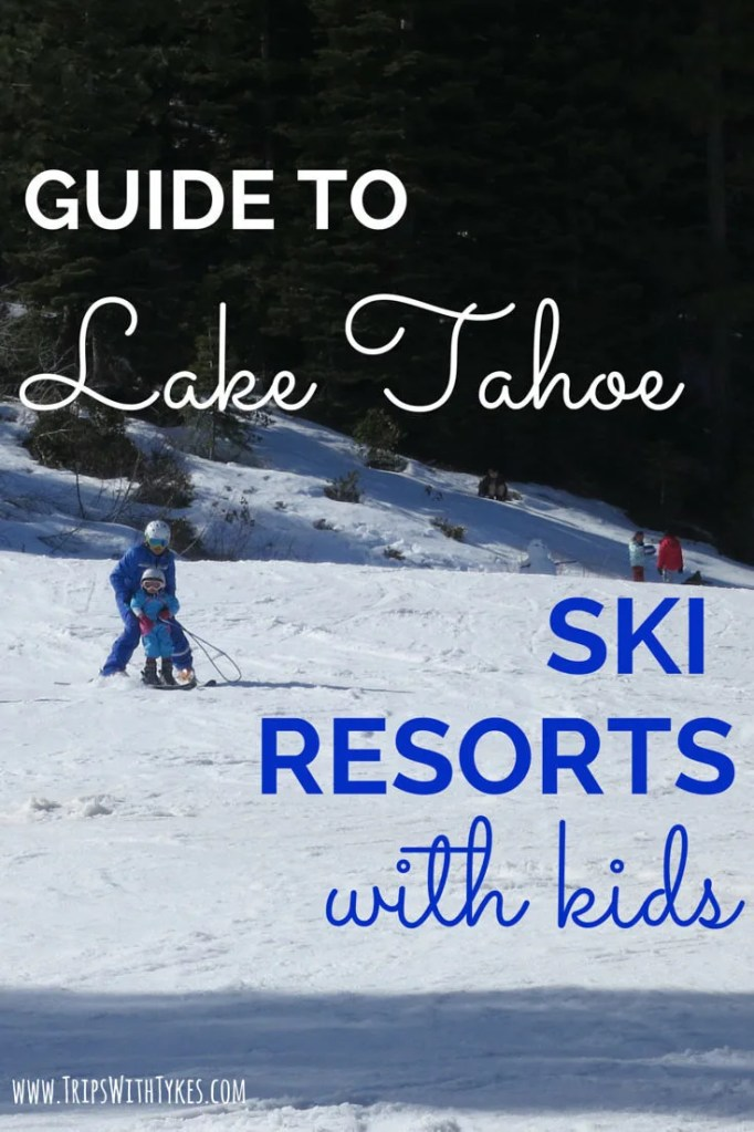 Guide to Lake Tahoe Ski Resorts With Kids