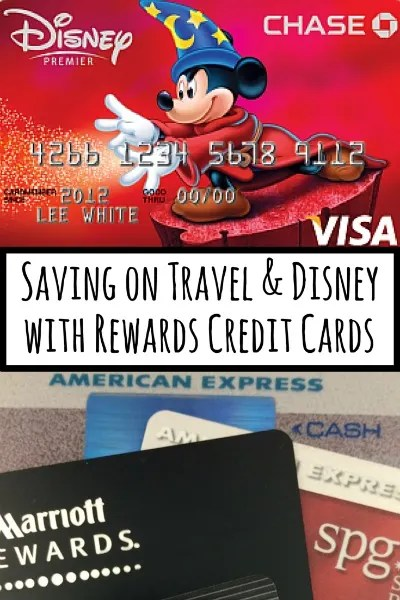 Saving on Travel and Disney with Rewards Credit Cards