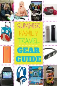 Summer Travel Gear Guide: What You Need for Travel with Kids