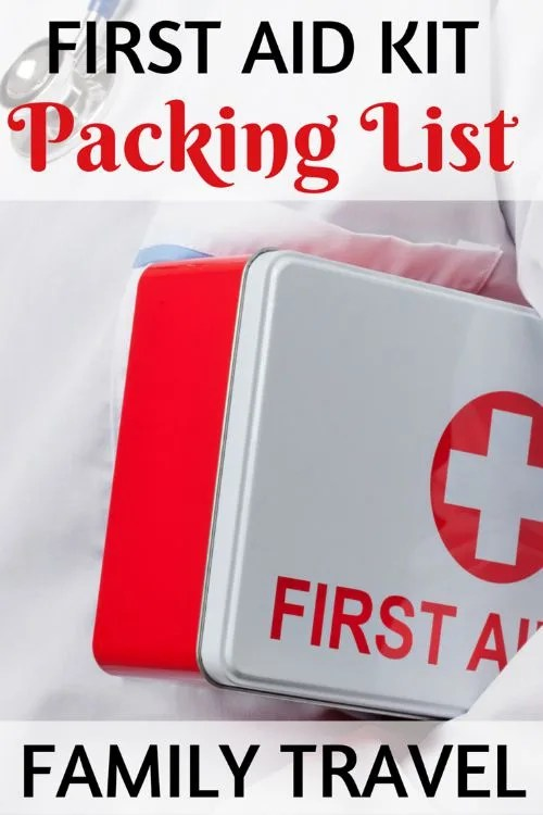 First Aid Kit Packing List for Family Travelers
