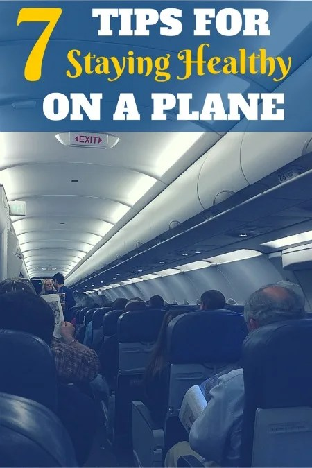 7 Tips for Staying Healthy on a Plane