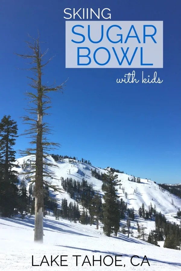 Considering a family ski vacation in Lake Tahoe? Find out everything you need to know about skiing Sugar Bowl with kids in Norden, California.