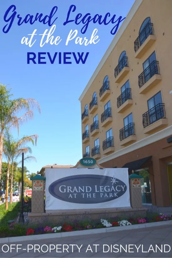 Considering off-property hotels at Disneyland? Get a sneak peek at the amenities of the newly-renovated Grand Legacy at the Park directly across the street from the Disneyland pedestrian entrance. Find out what makes the hotel a good fit for family travelers.