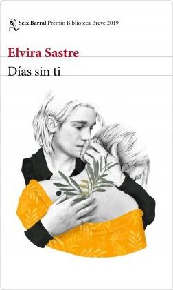 Portada de 'Días sin ti'. Foto: Seix Barral