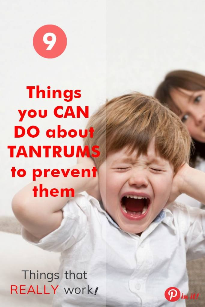 9 Things you can do about toddler tantrums to prevent them from happening. Things that REALLY work!