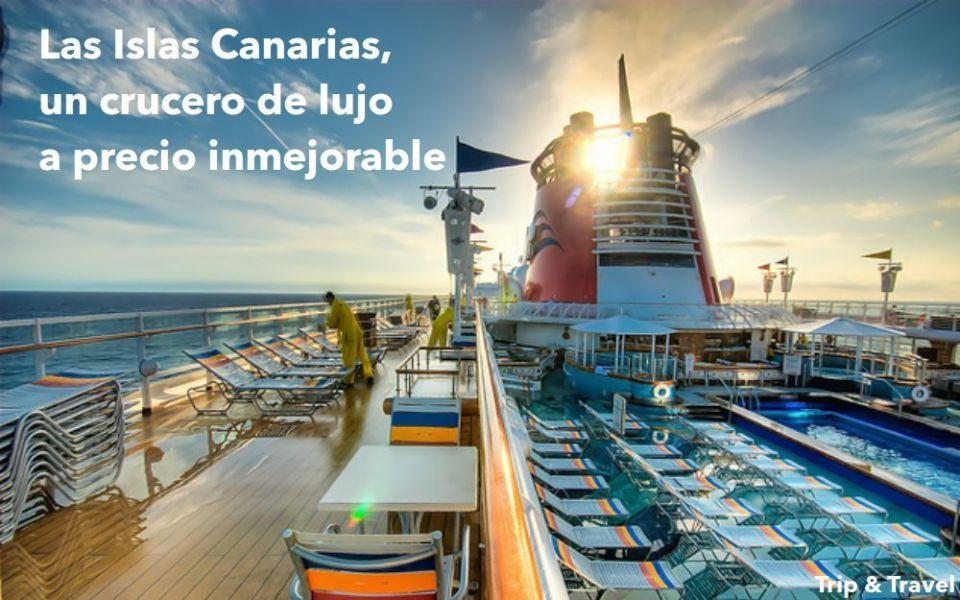 Crucero por las Islas Canarias, el paraíso a tu alcance, Andalucía, Agadir, vacaciones en el mar, comprar tickets de cruceros, holidays, transatlántico, comprar pasajes para cruceros, vacaciones en Canarias, precios baratos, tickets baratos, tickets de cruceros baratos