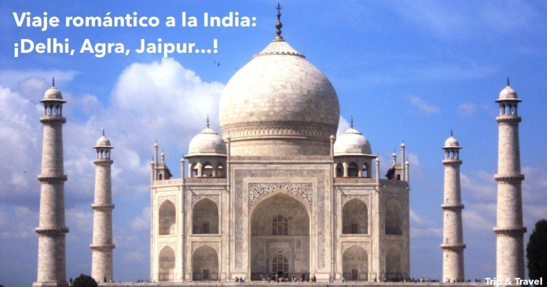 Viaje romántico a la India, Delhi, Agra, Fatehpur Sikri, Jaipur, Amber, Taj Mahal, alojamiento y desayuno, guía indio, hidroavión, lunas de miel