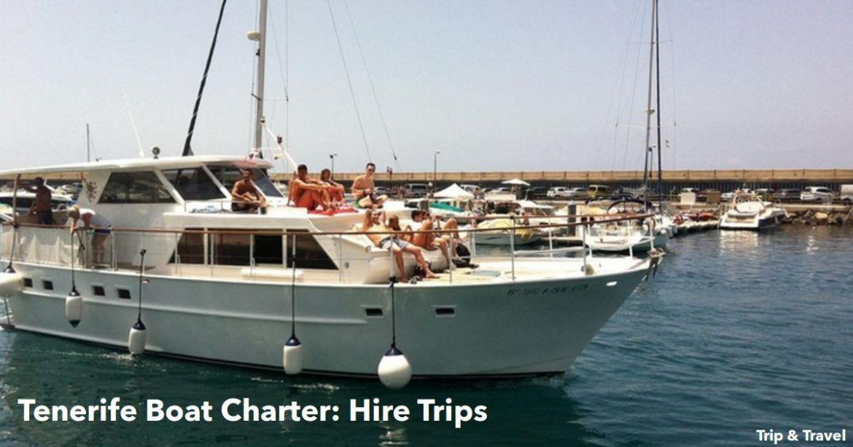 Tenerife Boat Charter: hire trips, events, tickets, hotels, tours, cheap, reservations, restaurants, Playa de las Américas, Puerto Colón, Puerto de la Cruz,excursions