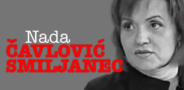 Portret tjedna – Nada Čavlović Smiljanec: Obadva su pala, Nada u grlu Slavku stala