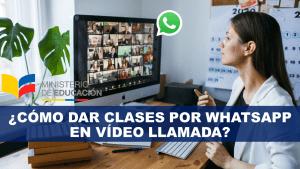 ¿Cómo dar clases por WhatsApp en vídeo llamada?