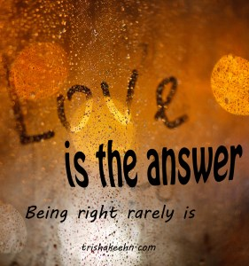 love, answer, trishakeehn.com, life lessons, 30's lessons, love is the answer,