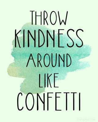 Throw Kindness Around Like Confetti; World Kindness Day Free Printable by TrishSutton.com
