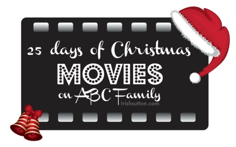 25 Days of Christmas Movies on ABC Family; a list of 'prime time' movies. TrishSutton.com