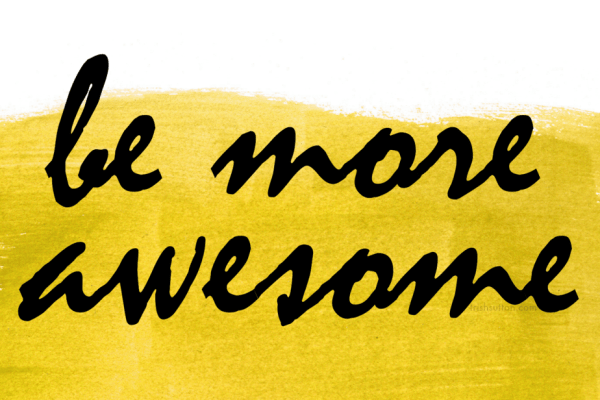 be more awesome, happy 2016 from trishsutton.com