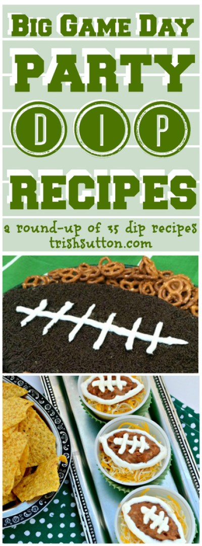 Big Game Day Party Dip Recipes, A Round-Up of 35 Dip Recipes. TrishSutton.com