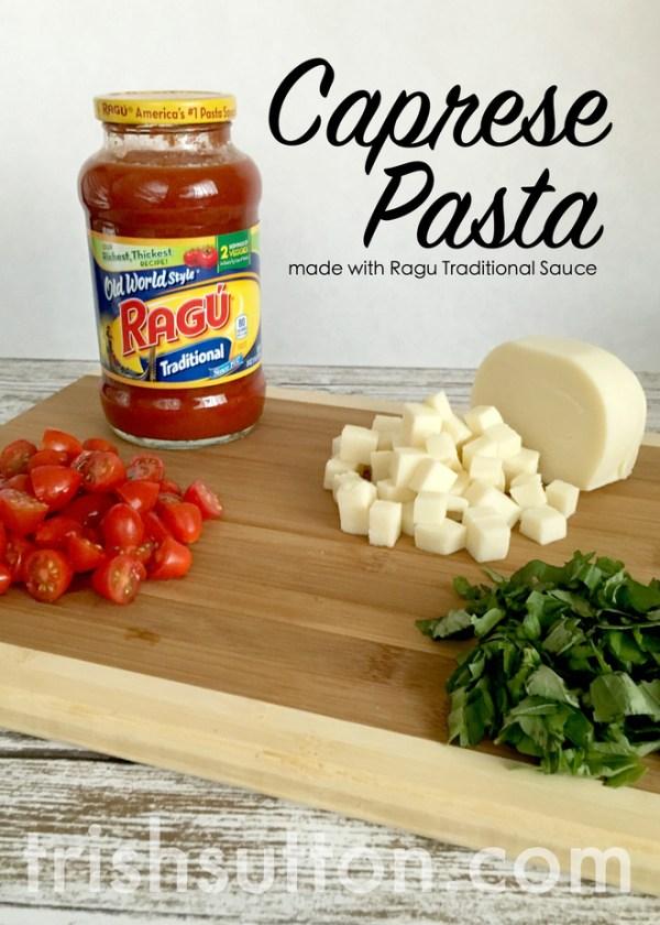 Caprese Pasta Recipe; Made With Ragu Traditional Pasta Sauce, TrishSutton.com #simmeredintradition #ad #ragu https://ooh.li/b962119
