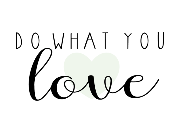 Do What You Love, 5 x 7 Printable by Trish Sutton
