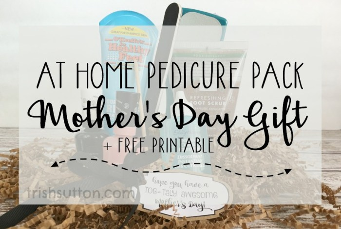 At Home Pedicure Pack: Mother's Day Gift + Printable, Gift for Her by trishsutton.com