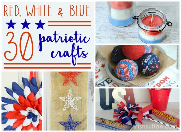 30 Patriotic Red, White & Blue Crafts TrishSutton.com.