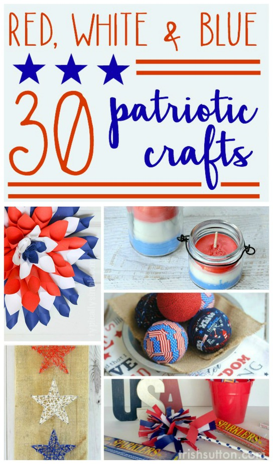 30 Patriotic Red, White & Blue Crafts: From firecrackers to stars & from flags to wreaths there is a creative idea on this list for everyone. TrishSutton.com
