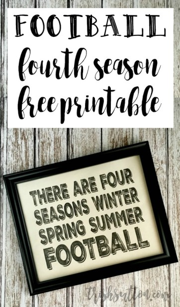 Football; Fourth Season Printable. There are four seasons - winter, spring, summer, football quote. TrishSutton.com