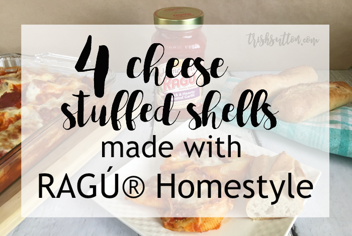 Four Cheese Stuffed Shells: Made With RAGÚ® Homestyle, TrishSutton.com #ad