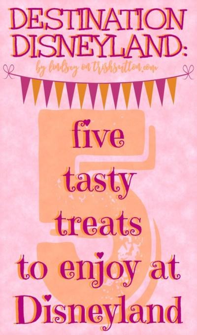 Destination Disneyland: Five Tasty Treats by Lindsey, TrishSutton.com