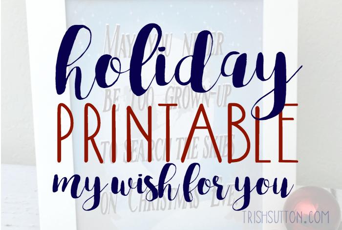 Holiday Printable May You Never Be Too Grown-up Christmas Eve; TrishSutton.com