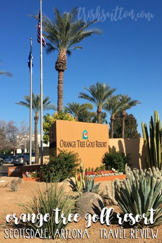 Orange Tree Golf Resort; Scottsdale, Arizona Travel Review by Trish Sutton