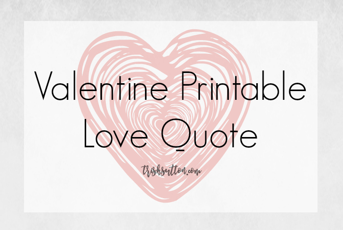 Printable Love Quotes Interesting Valentine Printable Love Quotetrishsutton