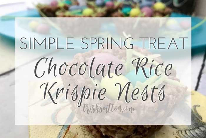 Simple Spring Treat Chocolate Rice Krispie Nests; TrishSutton.com