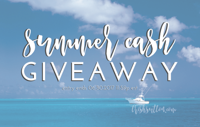 Sizzling Summer Cash Giveaway; Ends 06.30.2017, TrishSutton.com