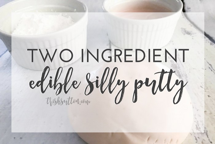 Two Ingredient Edible Silly Putty, TrishSutton.com