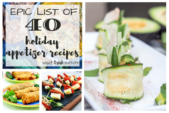 Holiday Appetizer Recipes; Epic list of 40 recipes for holiday parties, TrishSutton.com