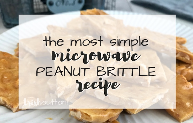 Peanut Brittle Simple Microwave Recipe; TrishSutton.com