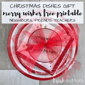 Christmas Dishes Gift Merry Wishes Printable   TrishSutton.com